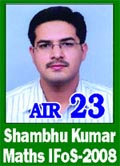 IAS 2008 Successful Student Shambhu Kumar AIR 23