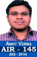 Ankit Verma AIR-145 IAS-2014 Successful student
