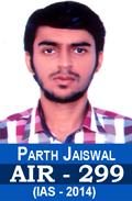 Parth Jaiswal AIR-299 IAS-2014